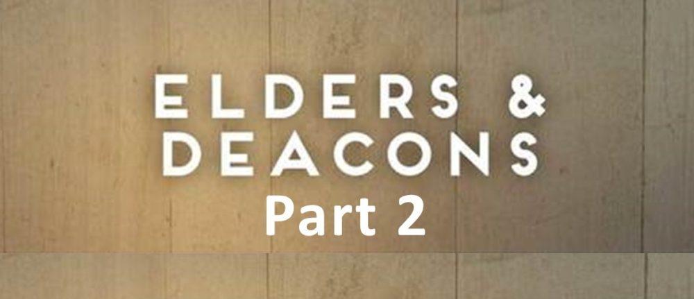 Instruction on Elders & Deacons – 1 Timothy 3:1-13 – Part 2