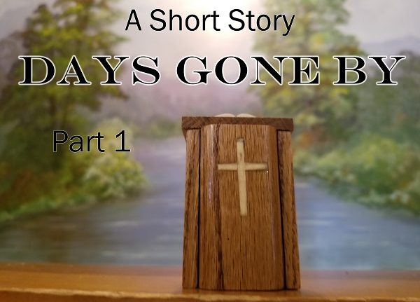 The Wandering Pulpit – Days Gone By (Part 1)