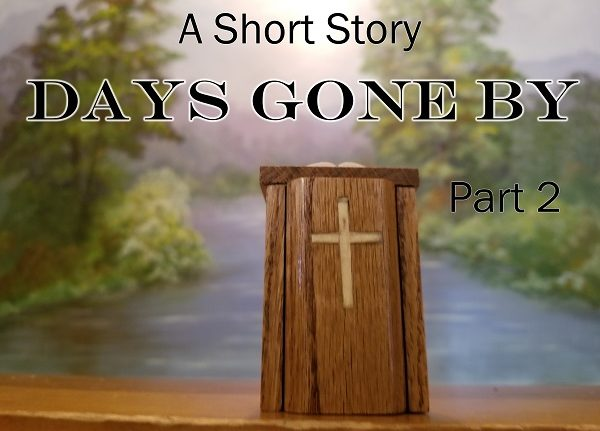 The Wandering Pulpit – Days Gone By (Part 2)